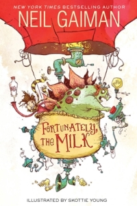 fortunately the milk by neil gaiman